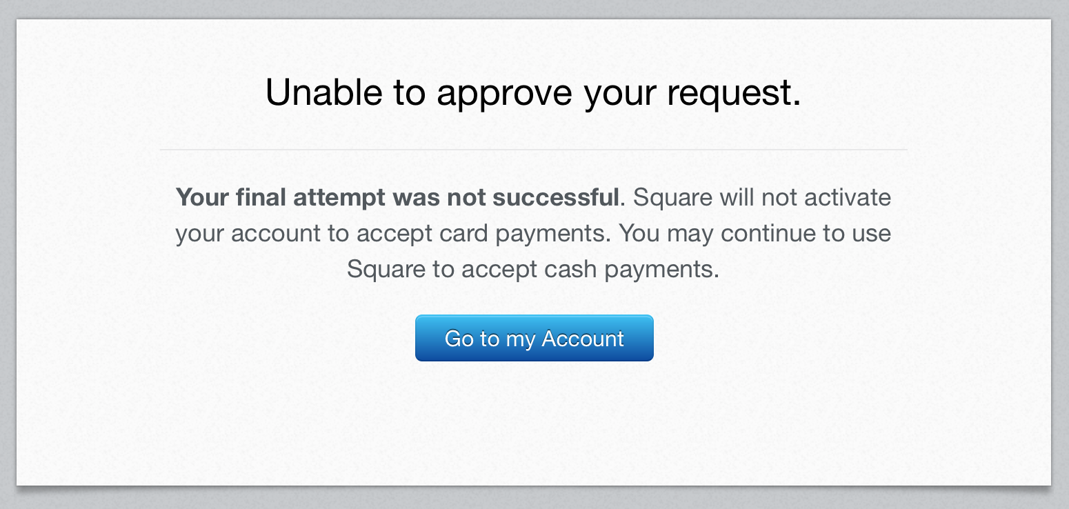 Square's message saying that they will not verify my account